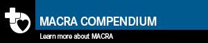 MACRA Compendium