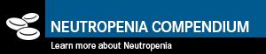 Neutropenia Compendium