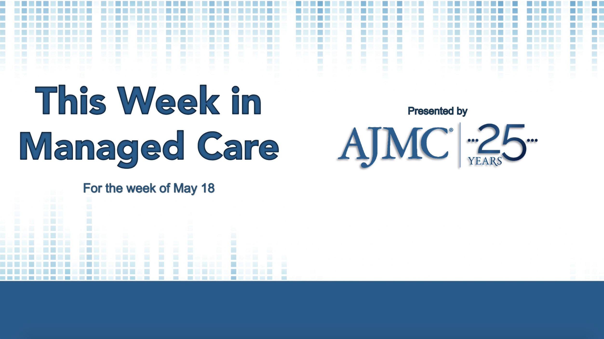 This Week in Managed Care: May 22, 2020